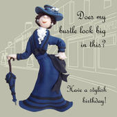 Does My Bustle Look Big? Funny Olde Worlde Birthday Card