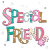 To A Special Friend Happy Birthday Greeting Card