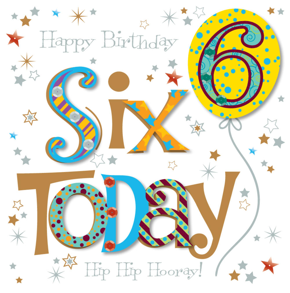 Six Today 6th Birthday Greeting Card Cards Love Kates