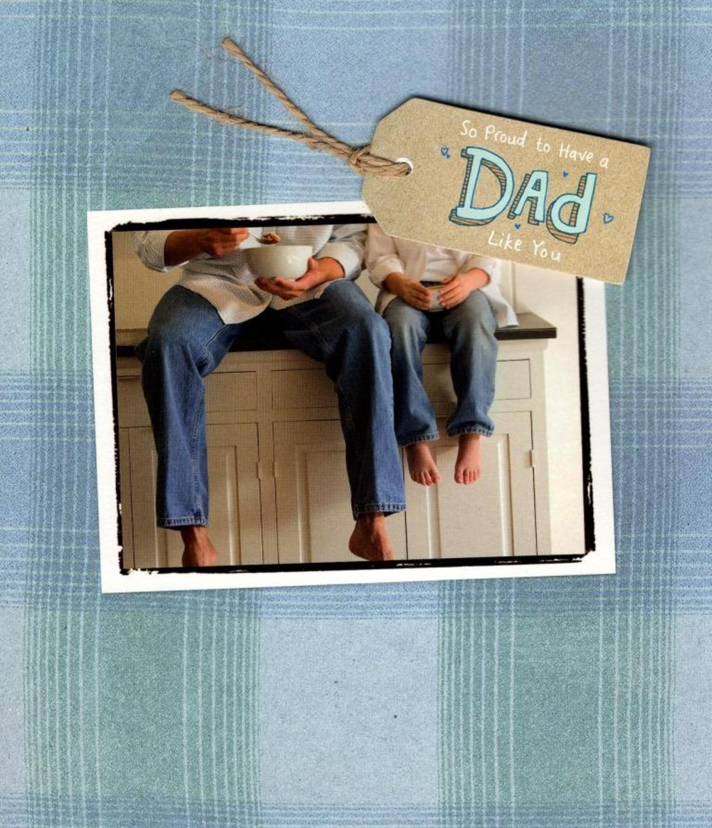 So Proud To Have Dad Like You Happy Father's Day Card