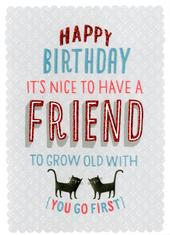 Friend To Grow Old With Birthday Card