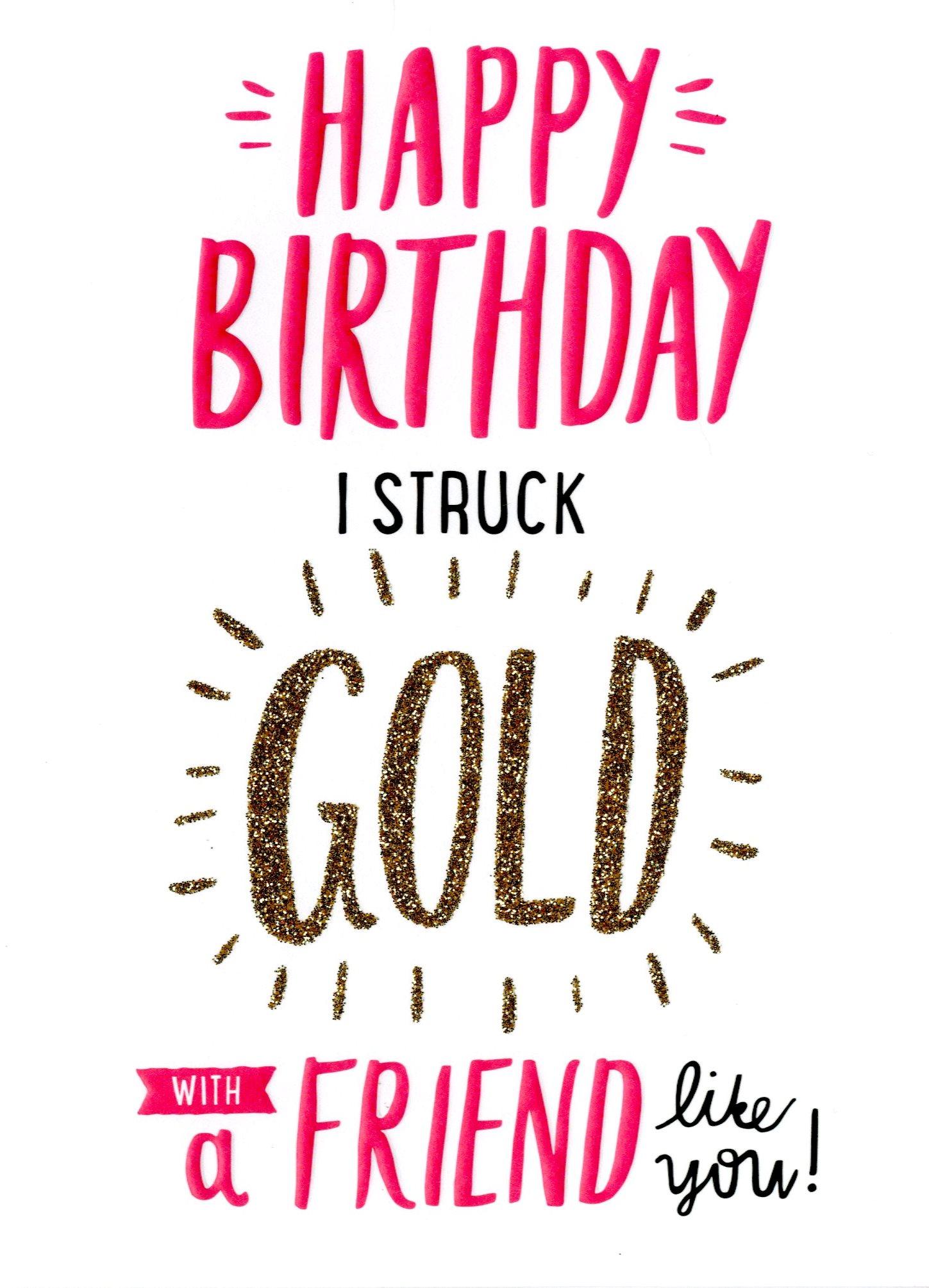 I Struck Gold Friend Happy Birthday Card
