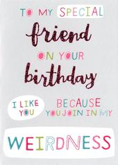 Special Weird Friend Birthday Card
