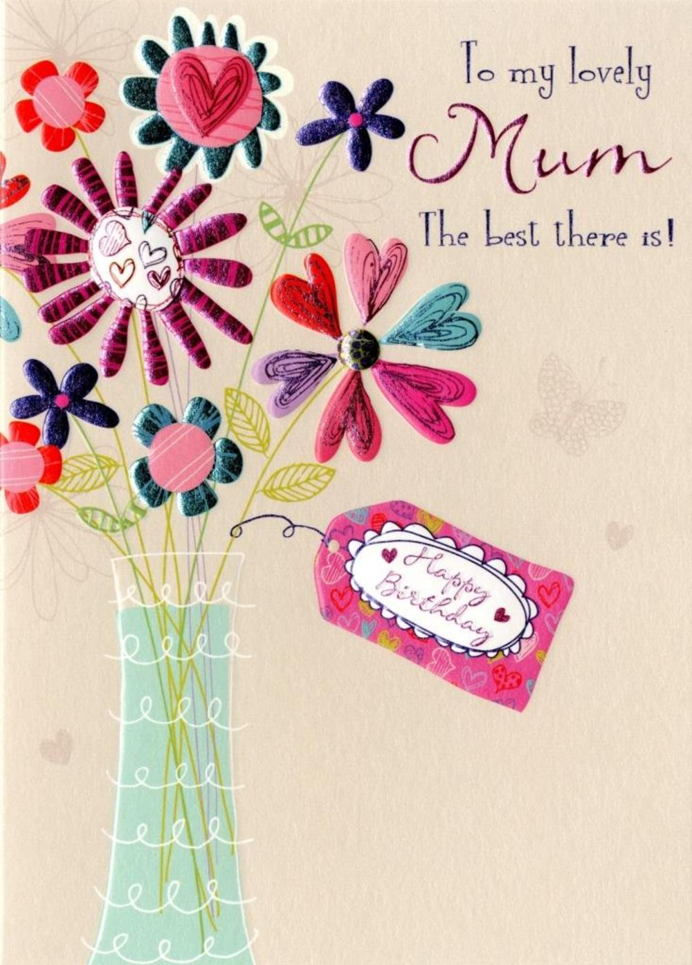 To My Lovely Mum Birthday Greeting Card