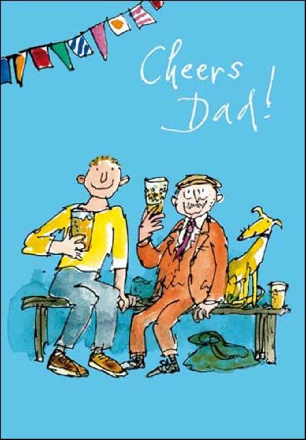 Quentin Blake Cheers Dad Birthday Greeting Card
