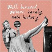 Well Behaved Women Rarely Make History Retro Humour Birthday Card