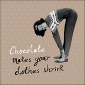 Chocolate Makes Your Clothes Shrink Retro Humour Birthday Card