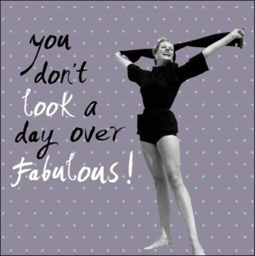 You Don't Look A Day Over Fabulous Retro Humour Birthday Card