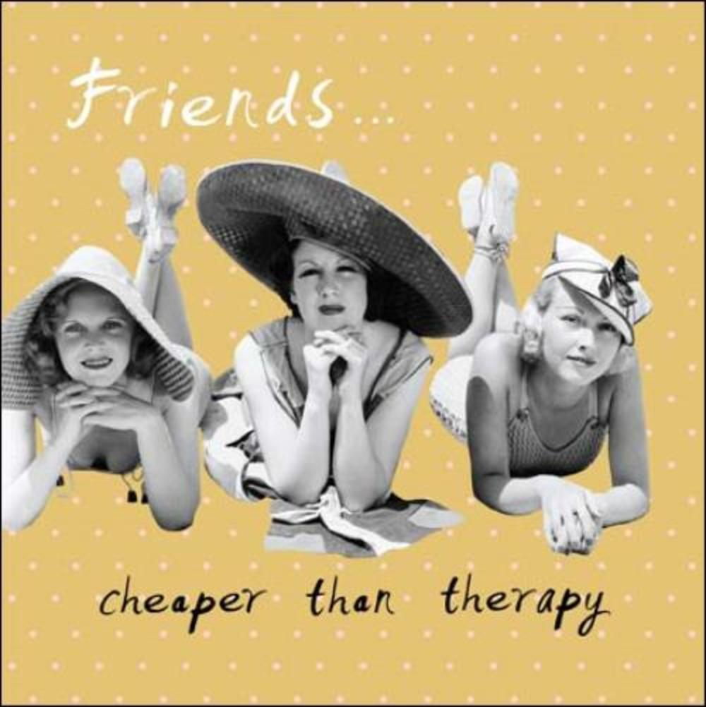 Friends Cheaper than Therapy Retro Humour Birthday Card