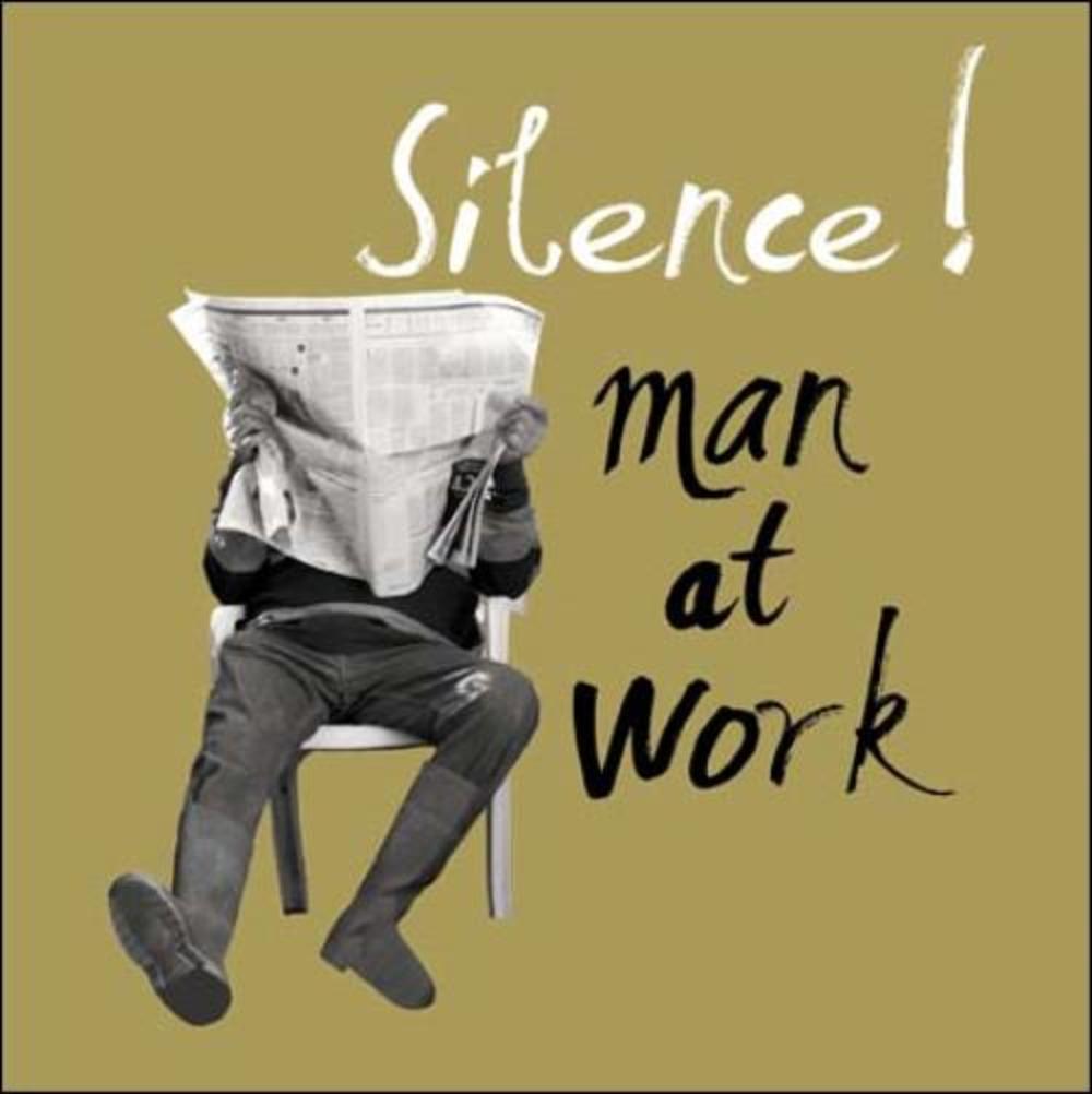 Silence! Man At Work Retro Humour Birthday Card