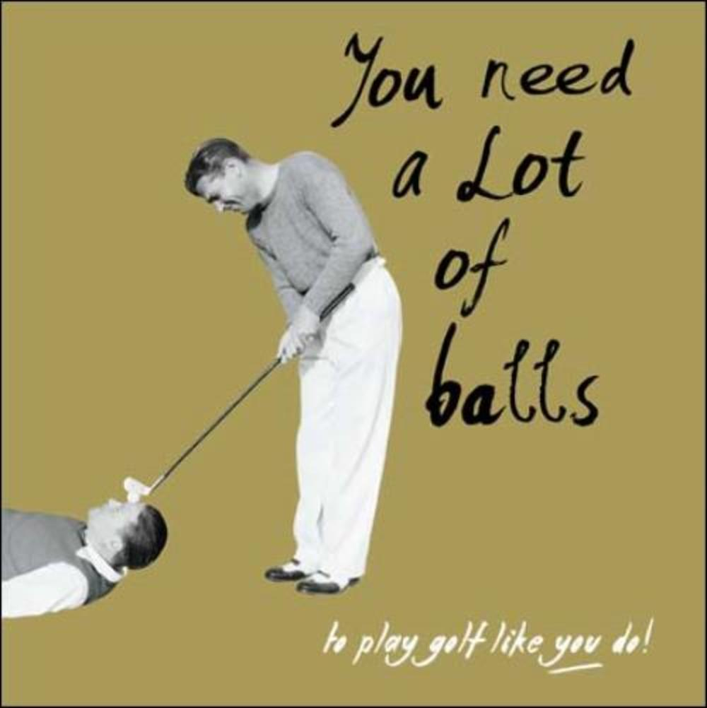 You Need A Lot Of Balls Retro Golf Humour Birthday Card