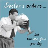 Doctor's Orders One Glass Retro Humour Birthday Card