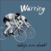 Warning Midlife Crisis Ahead! Retro Humour Birthday Card