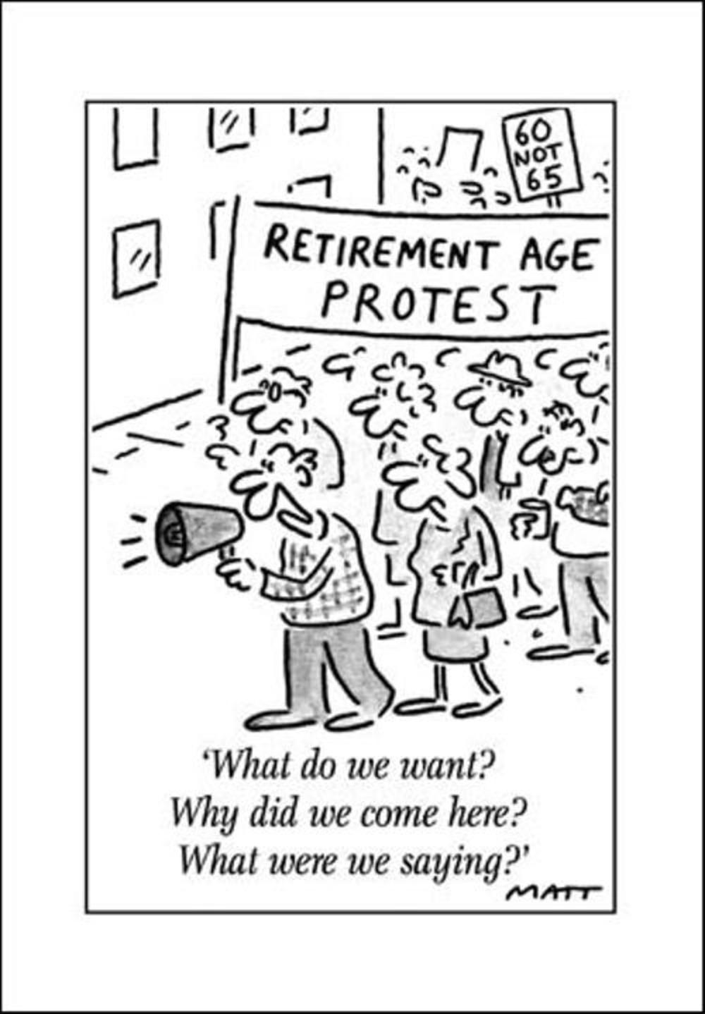 Retirement Age Protest Funny Matt Greeting Card