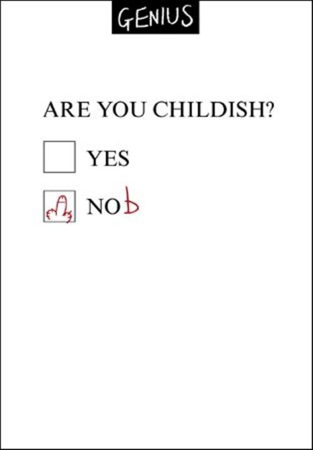 Are You Childish? Funny Genius Greeting Card