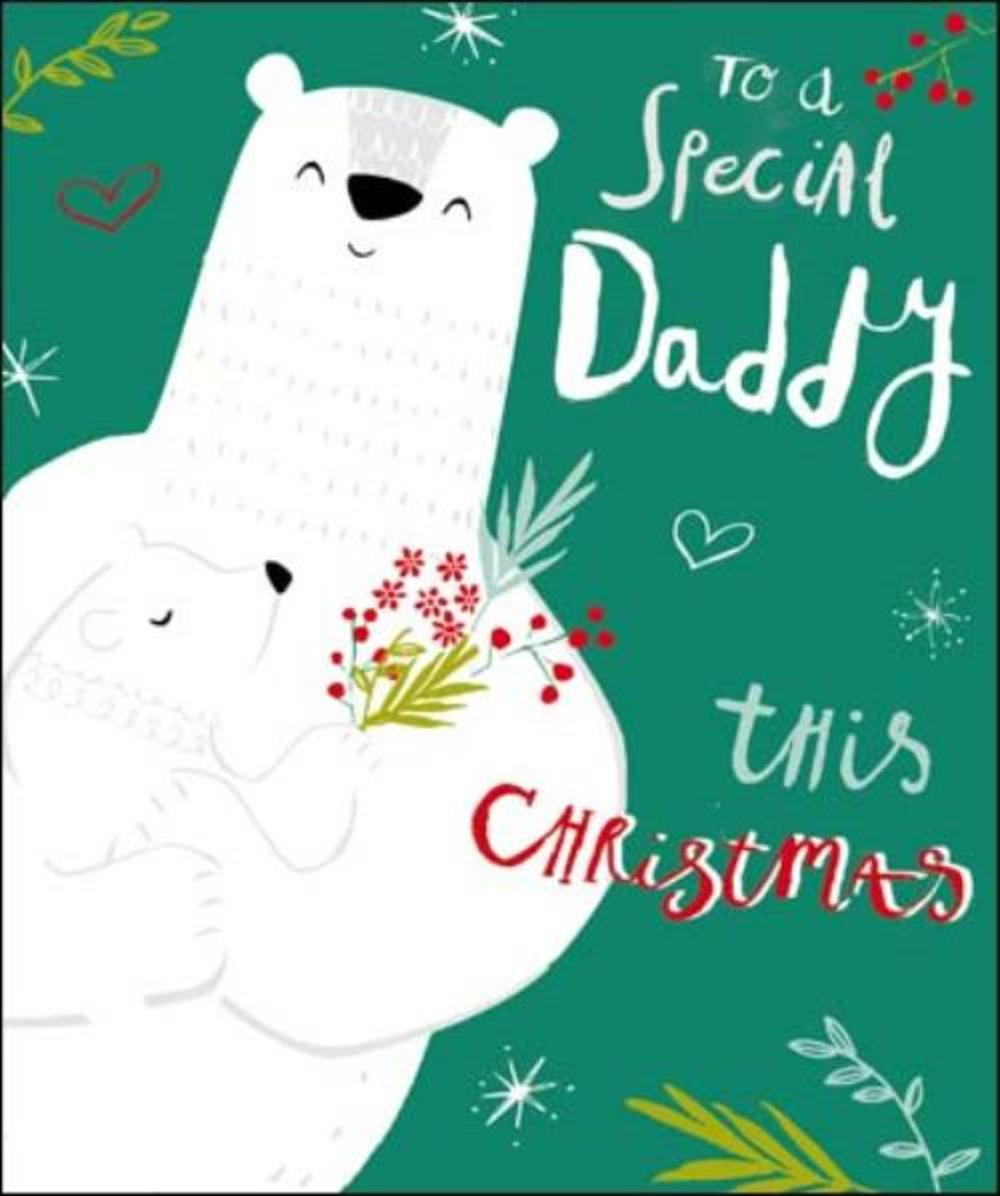 To A Special Daddy Christmas Greeting Card