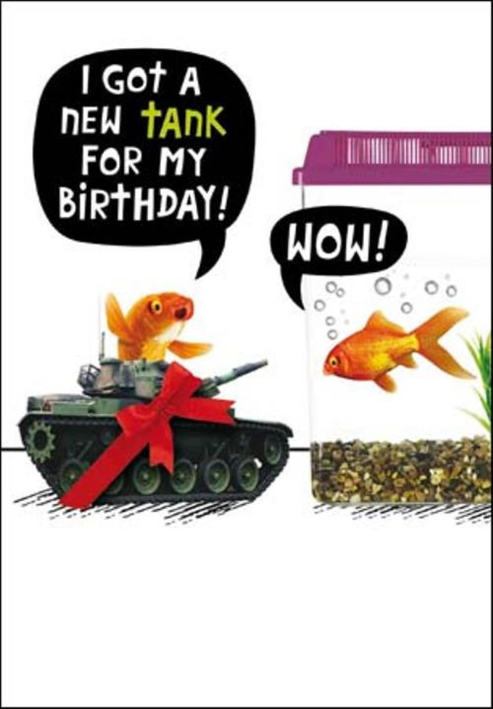 I Got A New Tank For My Birthday Funny Birthday Card