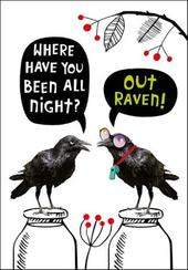 Been Out Raven! Birthday Funny Birthday Card