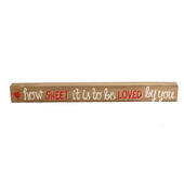 How Sweet It Is To Be Loved By You Mantel Plaque