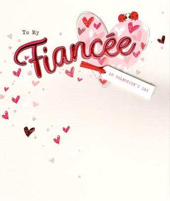 To My Fiancee Embellished Valentine's Day Greeting Card