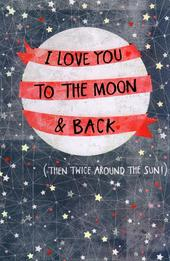 I Love You To The Moon & Back Valentine's Day Greeting Card