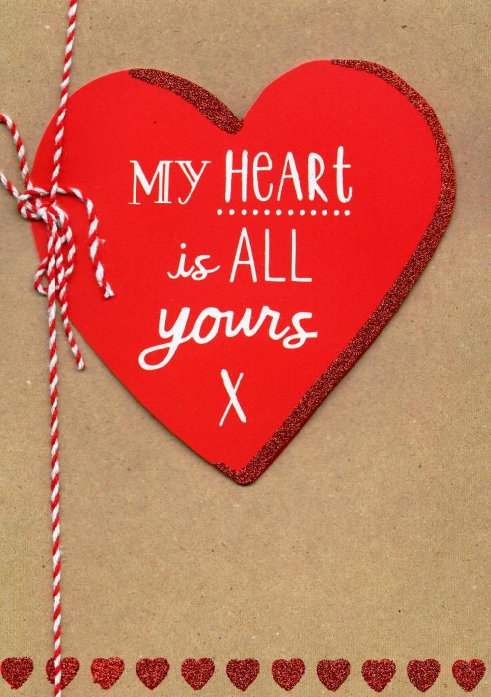My Heart Is All Yours Valentine's Day Greeting Card