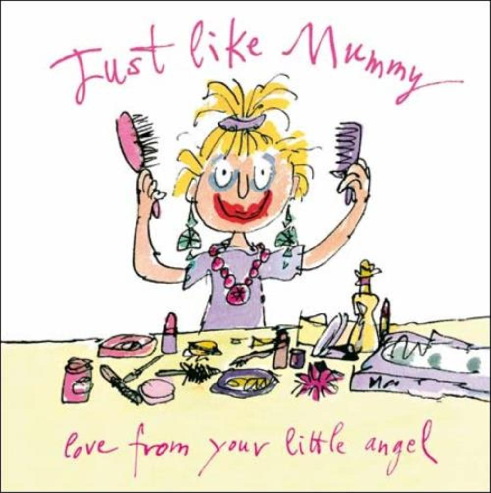 Quentin Blake Just Like Mummy Mother's Day Greeting Card