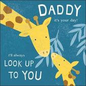 Cute Daddy Look Up To You Happy Father's Day Greeting Card