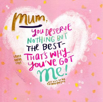 You Deserve The Best Happy Mother's Day Card
