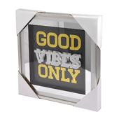 Good Vibes Only Silver Frame Classy & Fabulous Range