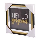 Hello Gorgeous Gold Frame Classy & Fabulous Range