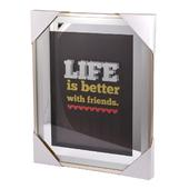 Life Is Better With Friends Silver Frame Classy & Fabulous Range