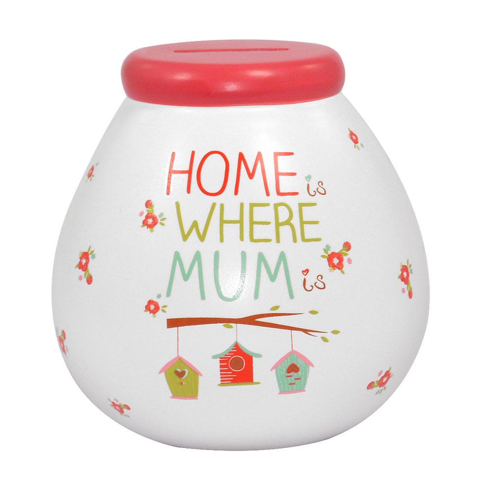 Home Is Where Mum Is Pots of Dreams Money Pot