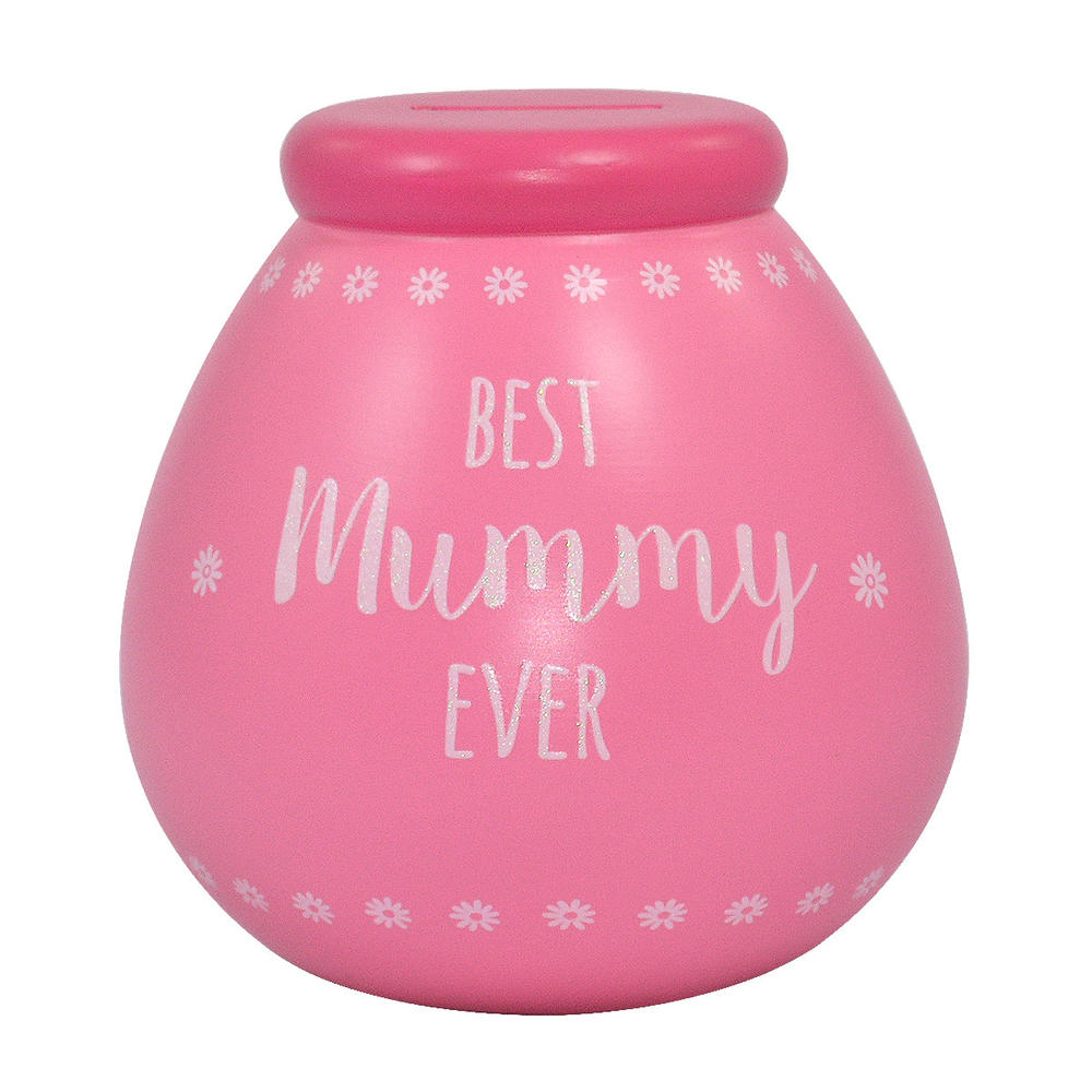 Best Mummy Ever Pots of Dreams Money Pot