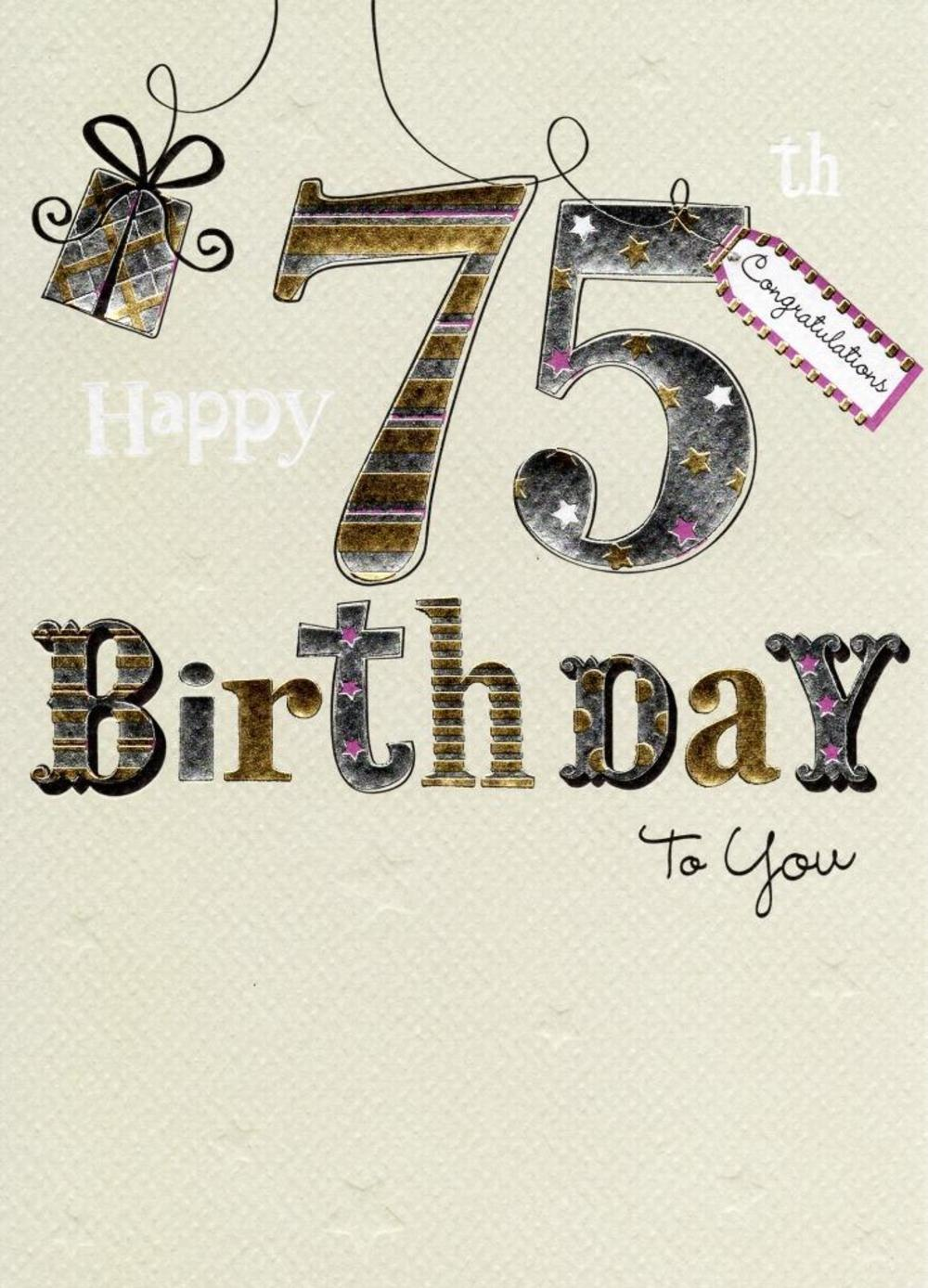 Happy 75th Birthday Foiled Greeting Card Cards – 75th Birthday Card