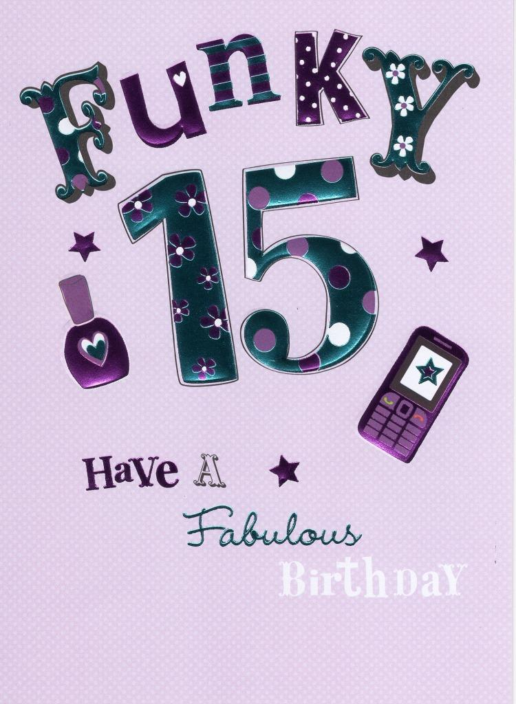 Happy 15th Birthday Foiled Greeting Card Cards Love Kates