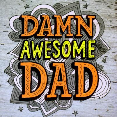 Damn Awesome Dad Happy Father's Day Card