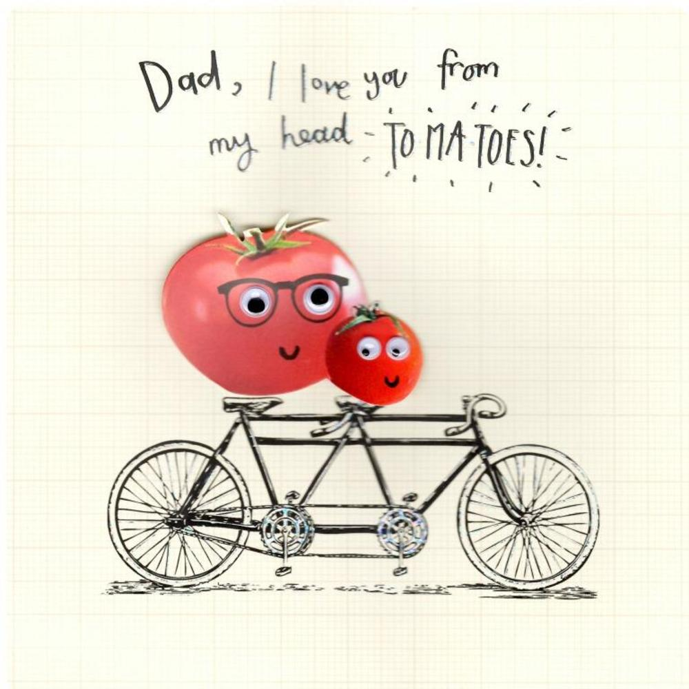 I Love You From My Head Tomatoes! Father's Day Card