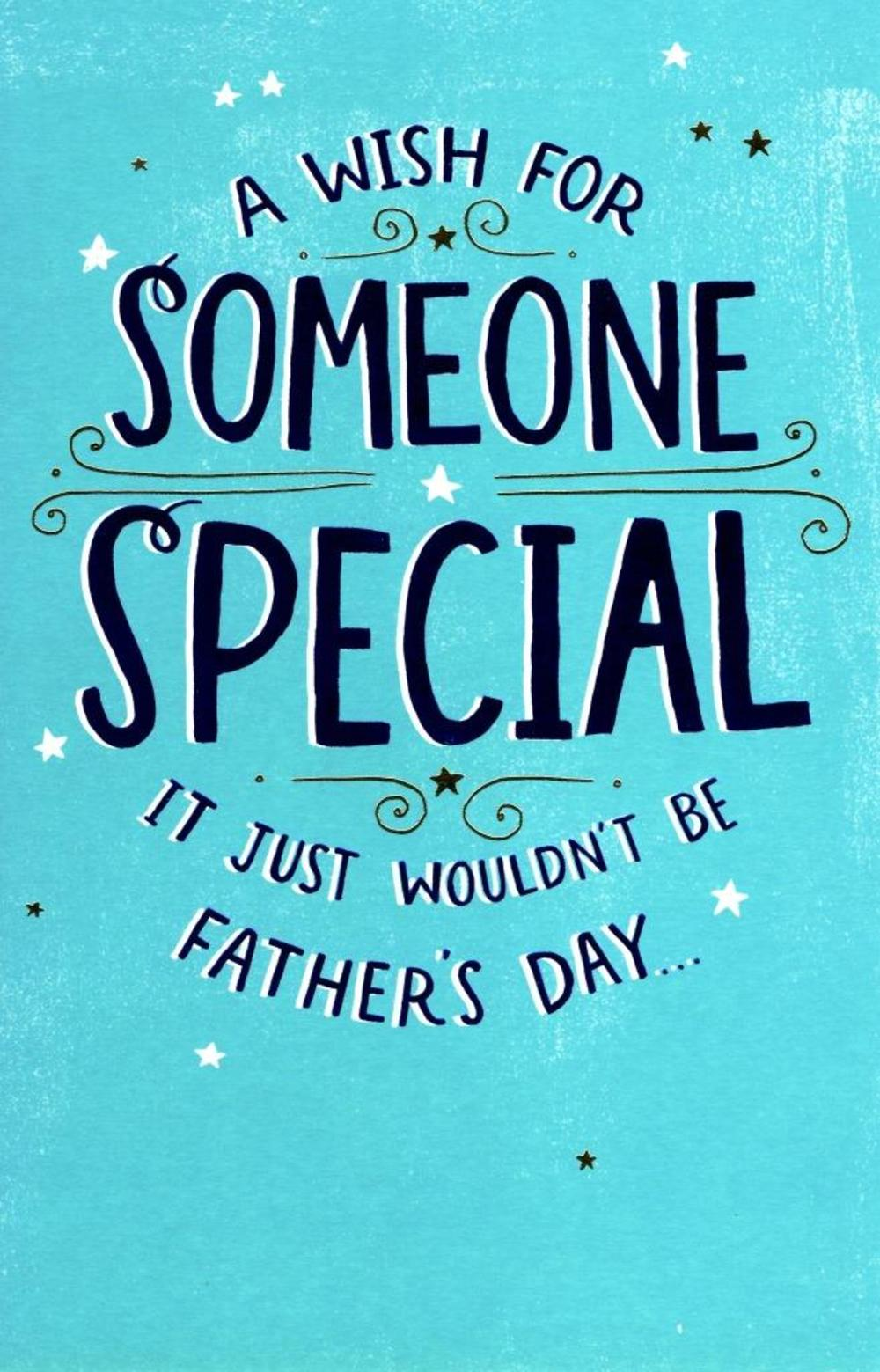 To Someone Special On Fathers Day Card New Greeting Cards Cards