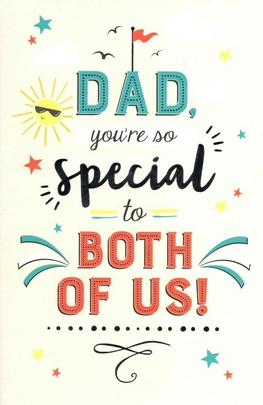 Dad You're Special To Both Of Us Father's Day Card