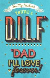 Husband D.I.L.F. Dad I'll Love Forever Father's Day Card