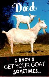 Funny I Get Your Goat Father's Day Card