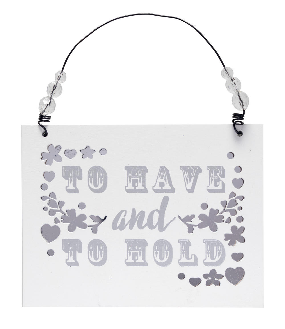 To Have & To Hold Wooden Hanging Plaque Wedding Gift