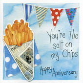 You Are The Salt On My Chips Happy Anniversary Greeting Card