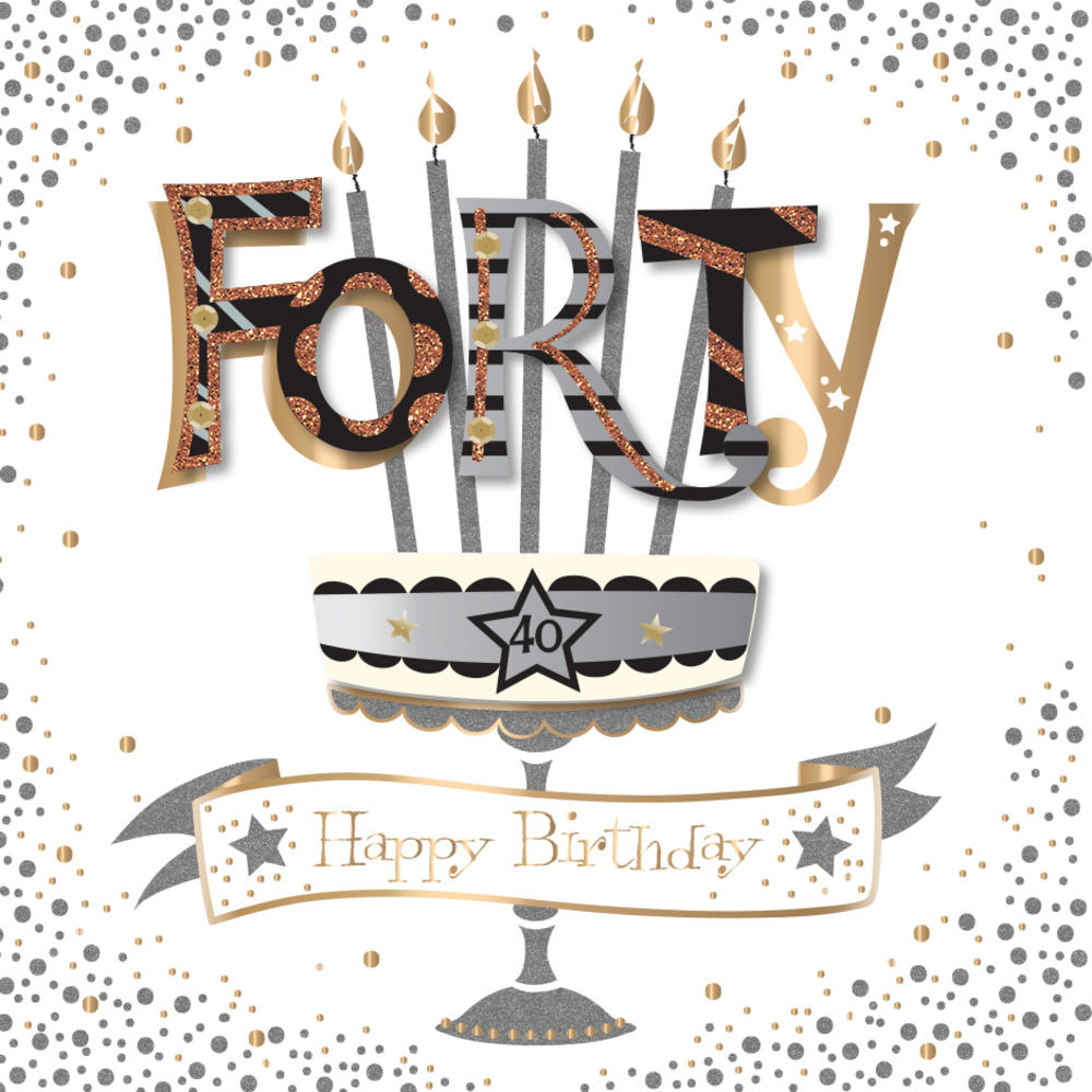 Forty 40th Birthday Handmade Embellished Greeting Card