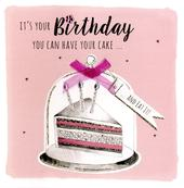 Birthday Have Your Cake Greeting Card