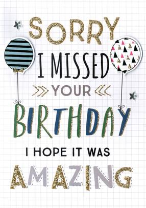 Sorry I Missed Your Birthday Greeting Card