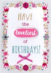 Loveliest Birthday Greeting Card