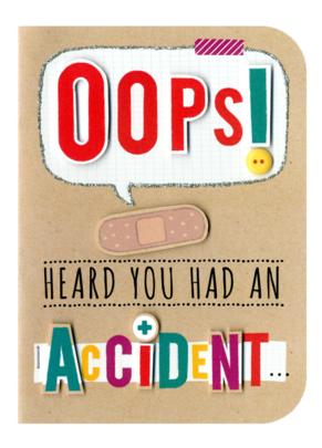 You Had An Accident Embellished Greeting Card