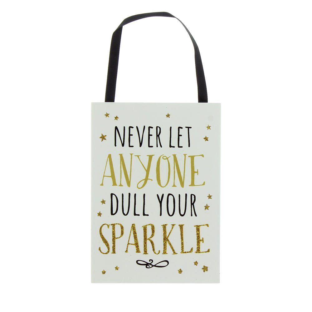 Never Let Anyone Dull Your Sparkle Hanging Plaque
